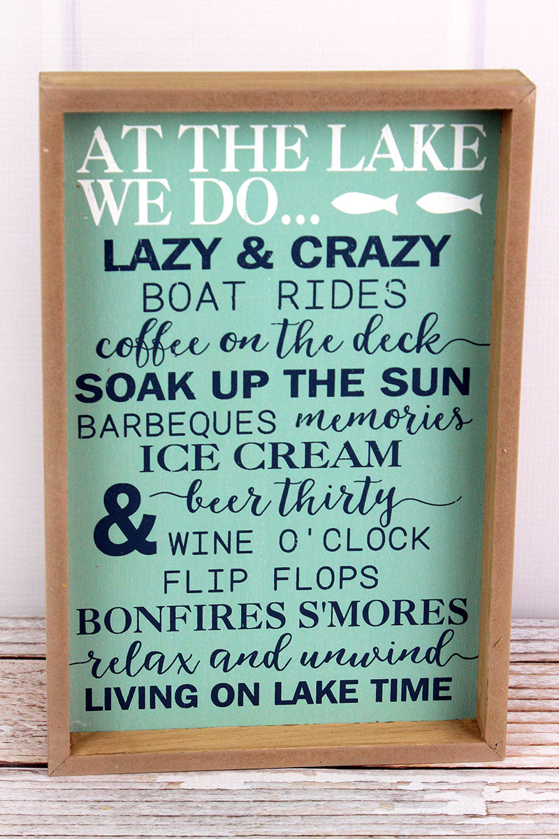 12 x 8 'At The Lake We Do...' Wood Framed Wall Sign