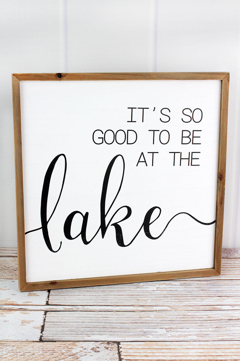 16.5 x 16.5 'It's So Good To Be At The Lake' Wood Framed Wall Sign