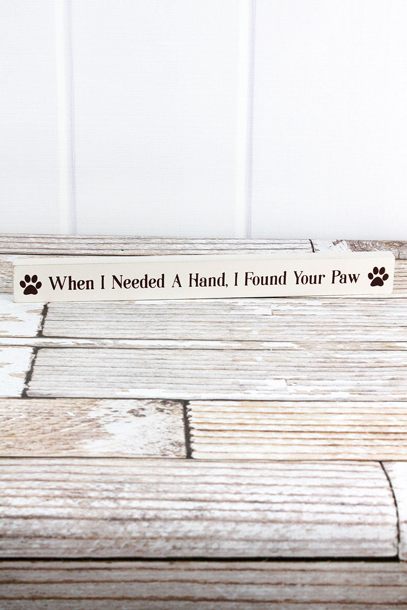 1.5 x 14.5 'I Found Your Paw' Wood Block Sign