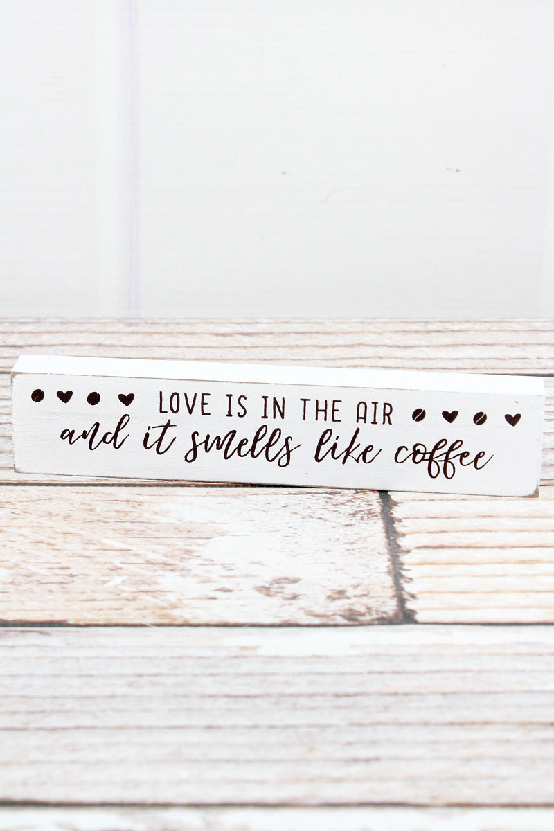 1.5 x 7.25 'Love Is In The Air' Coffee Wood Block Sign