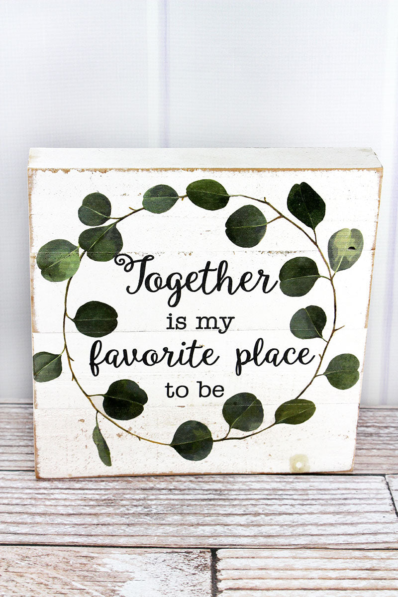 10 x 10 'Together Is My Favorite Place To Be' Wood Box Sign