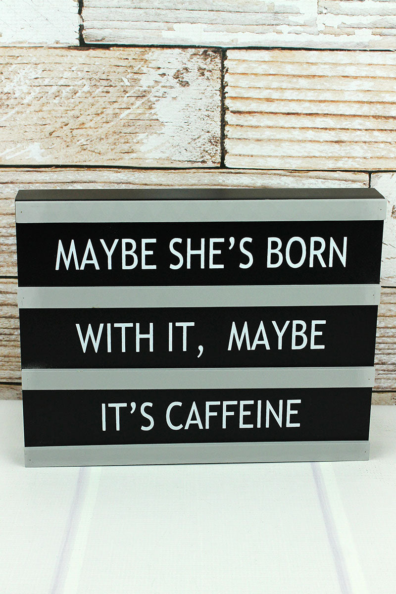 9.25 x 11.75 'Maybe It's Caffeine' Letter Board Style Wood Box Sign