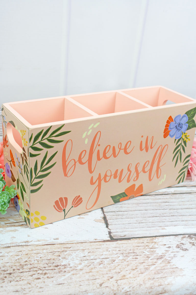 6 x 12 'Believe In Yourself' Floral Wood Divided Organizer