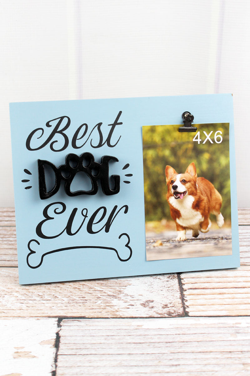 8 x 10 'Best Dog Ever' Wood 4x6 Photo Display