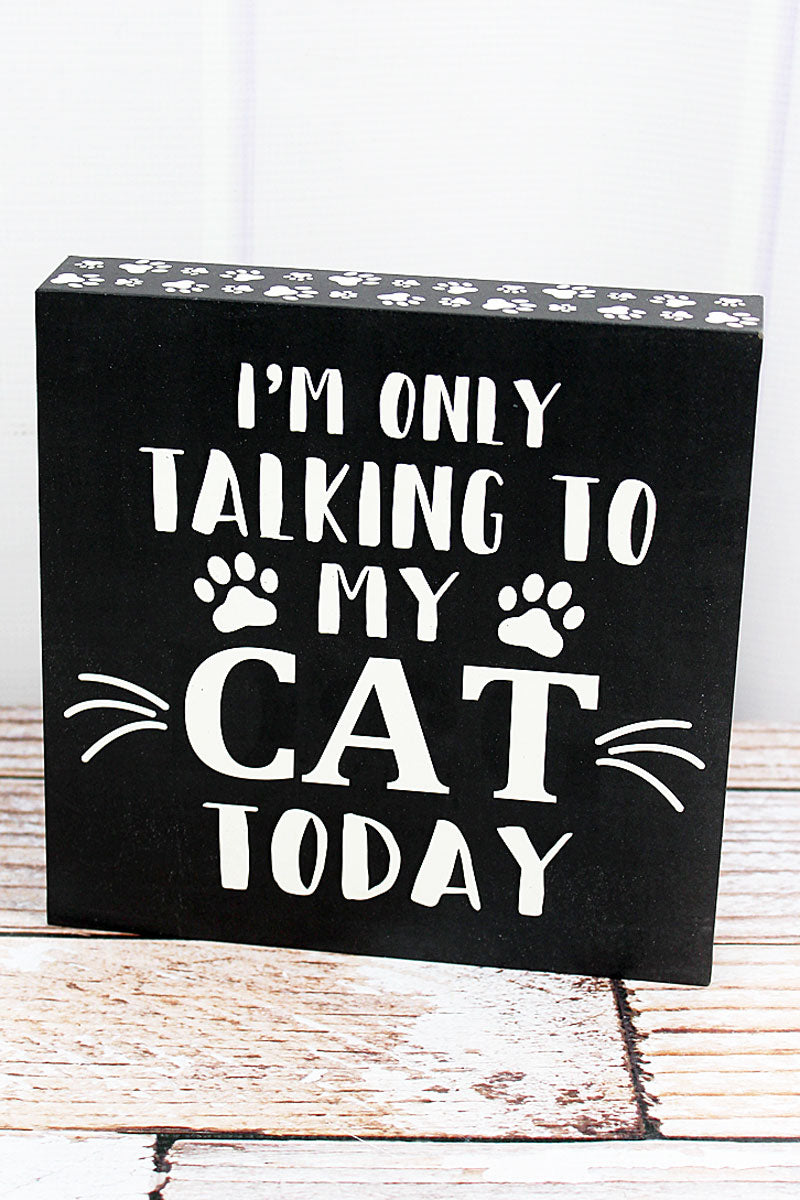 8 x 8 'Talking To My Cat' Wood Tabletop Box Sign