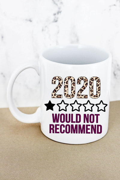 2020 Would Not Recommend White Mug