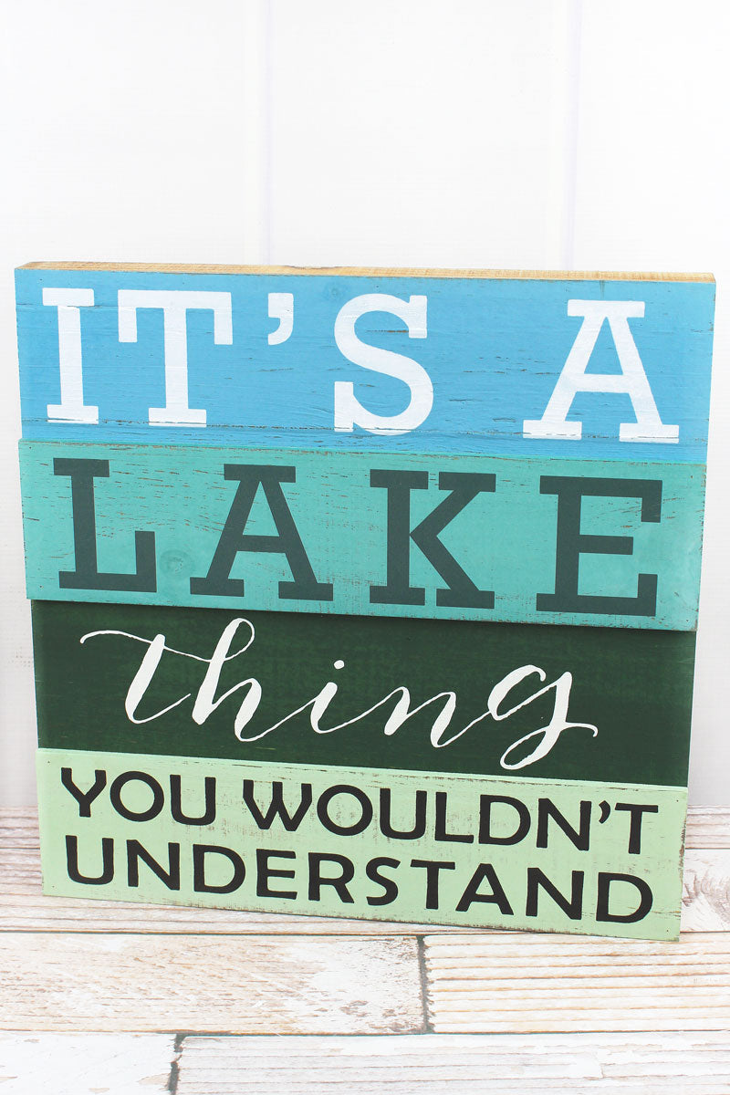 15 x 15 'You Wouldn't Understand' Lake Wood Slat Wall Sign