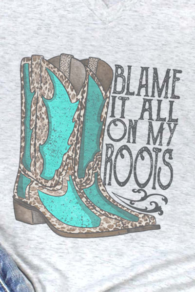 Turquoise Boots Blame It All On My Roots Tri-Blend V Neck Tee