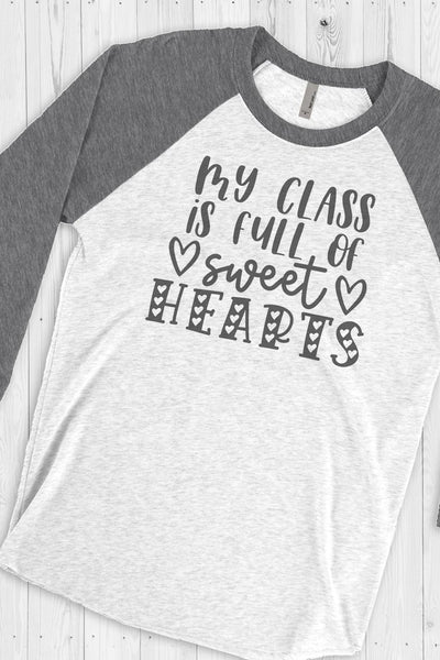 My Class Is Full Of Sweethearts Tri-Blend Unisex 3/4 Raglan