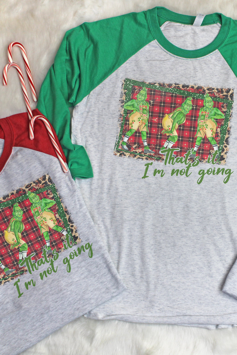 That's It I'm Not Going Grinch Tri-Blend Unisex 3/4 Raglan