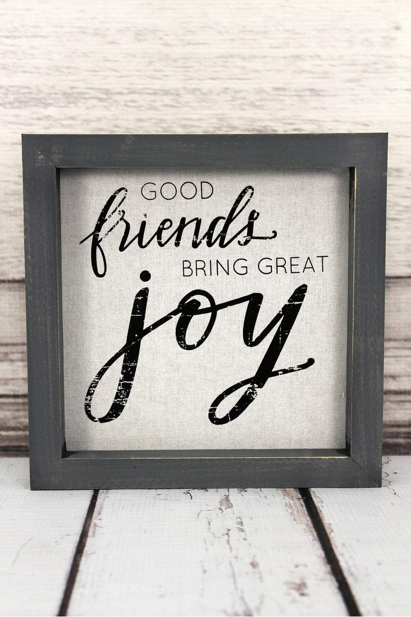 Good Friends Bring Great Joy Framed Linen Sign