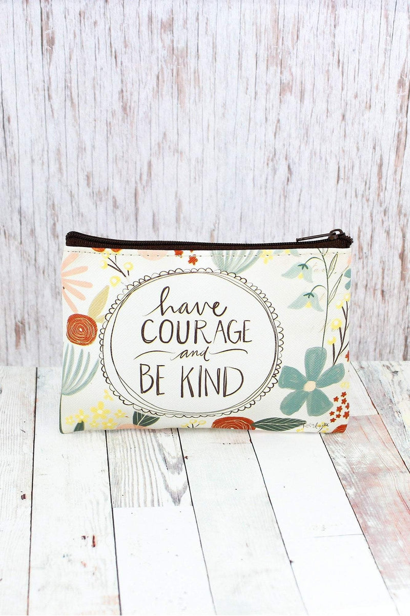 Have Courage and Be Kind Zippered Coin Purse