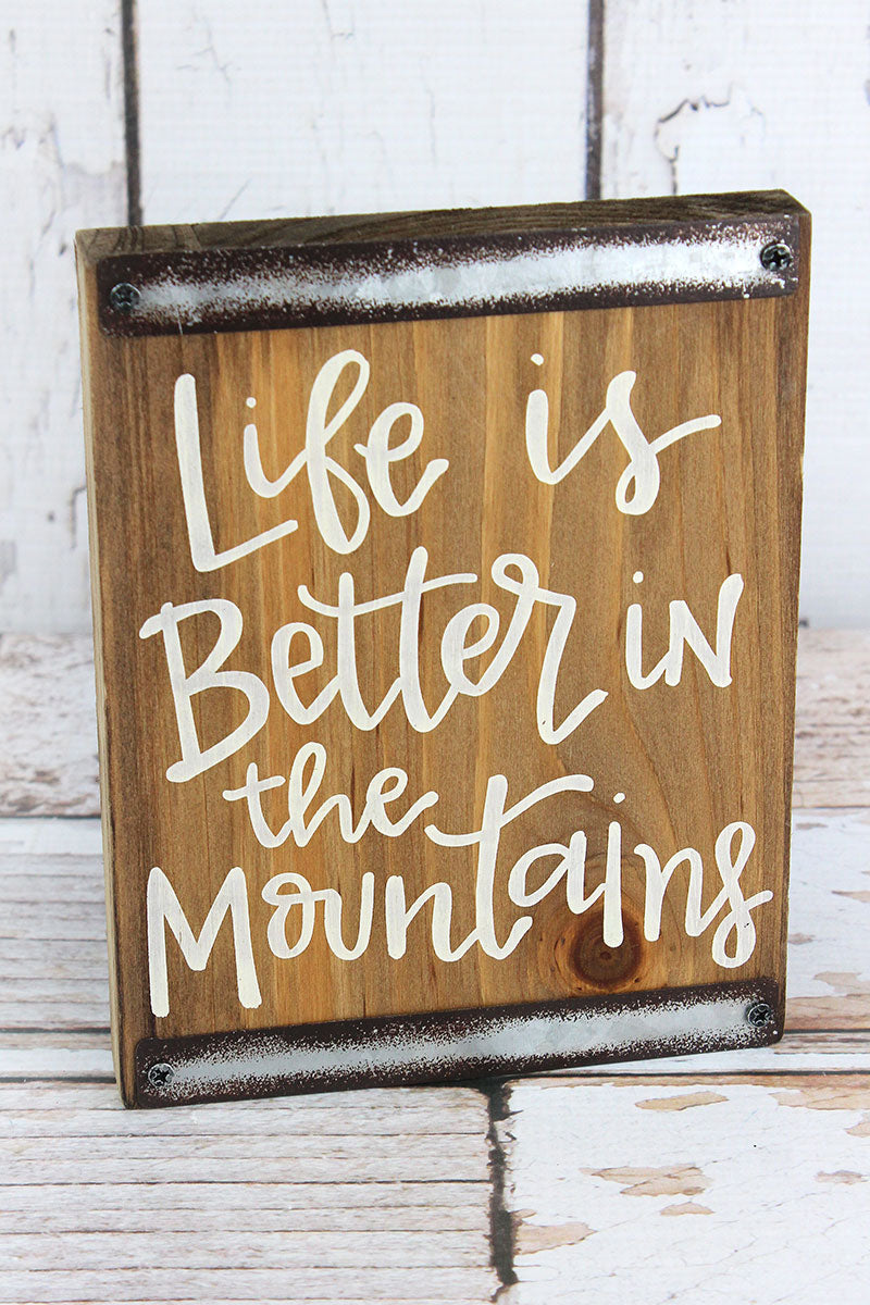 7 x 5.5 Better In The Mountains Wood Block Sign