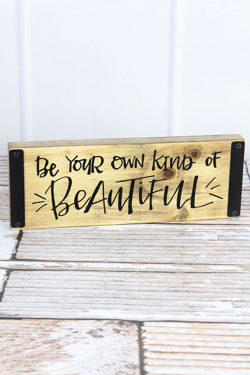 3.75 x 10.25 Be Your Own Kind Of Beautiful Wood Block Sign