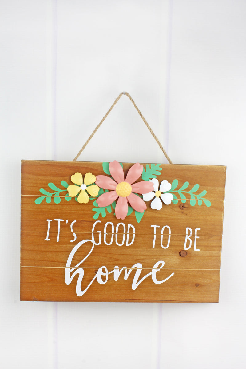 9.5 x 13.25 'Good To Be Home' Tin Flower Wood Wall Sign