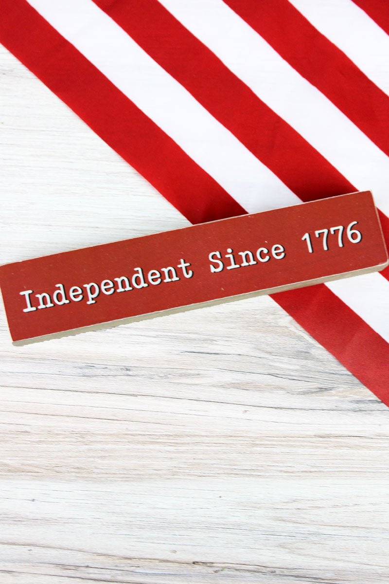 1.5 x 7.25 'Independent Since 1776' Patriotic Wood Block Sign