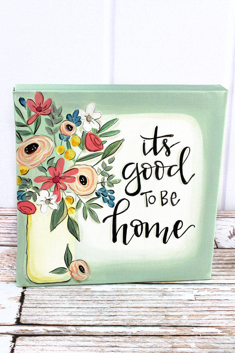 10 x 10 'Good To Be Home' Canvas Sign