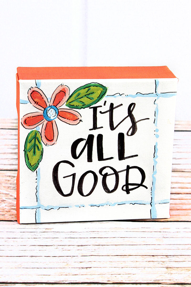 5 x 5 'It's All Good' Canvas Sign