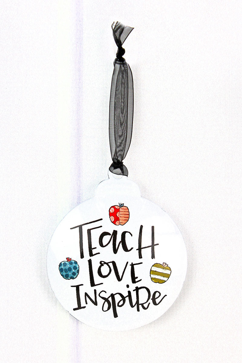 5 x 4.25 'Teach Love Inspire' Ornament