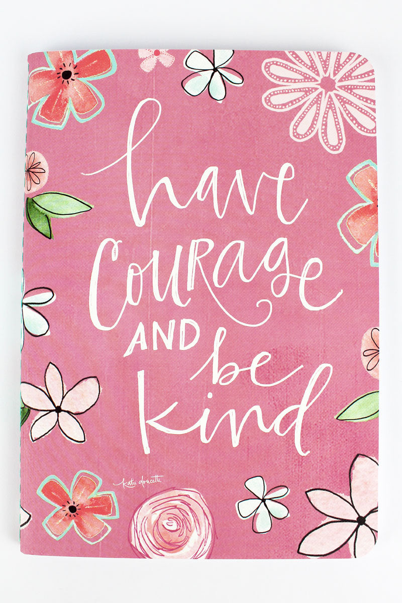 Have Courage And Be Kind Softcover Journal