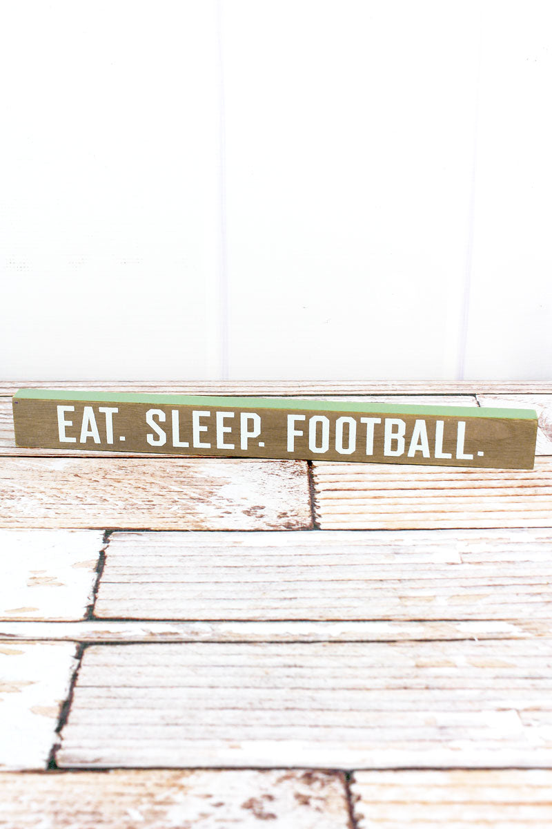 1.5 x 14.5 'Eat. Sleep. Football.' Wood Tabletop Block