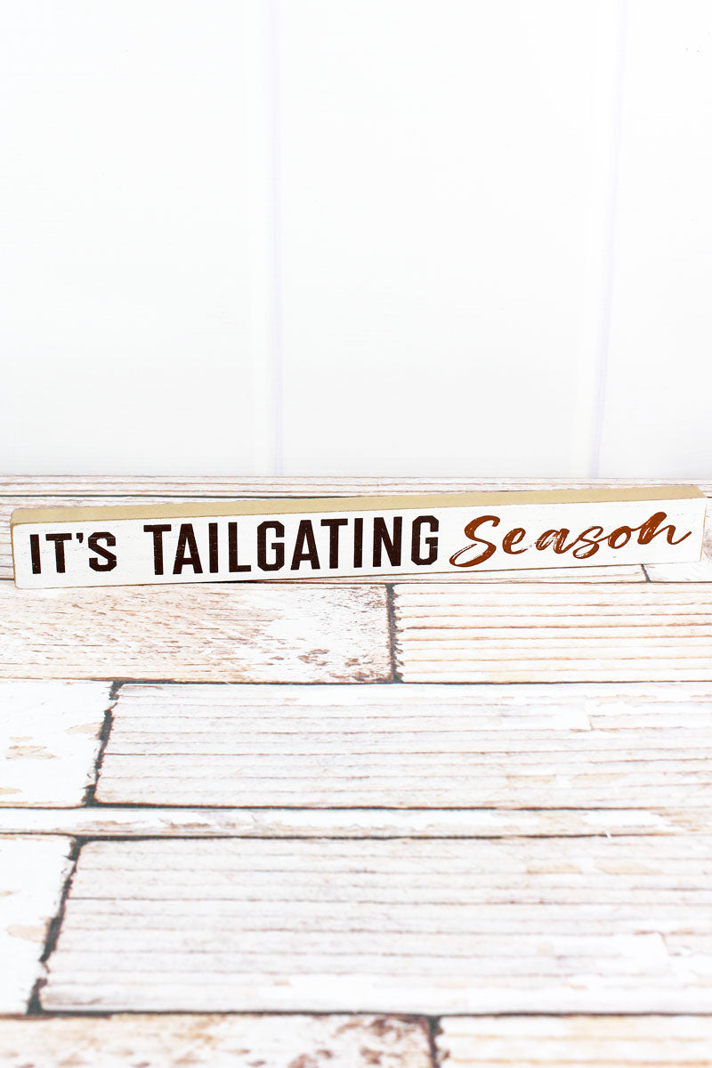 1.5 x 14.5 'It's Tailgating Season' Wood Tabletop Block