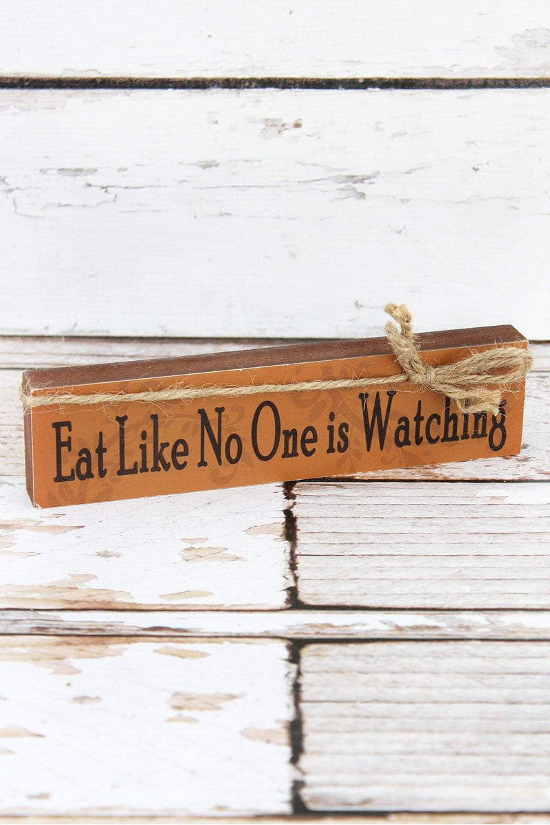 2 x 7.75 'Eat Like No One Is Watching' Wood Block Sign