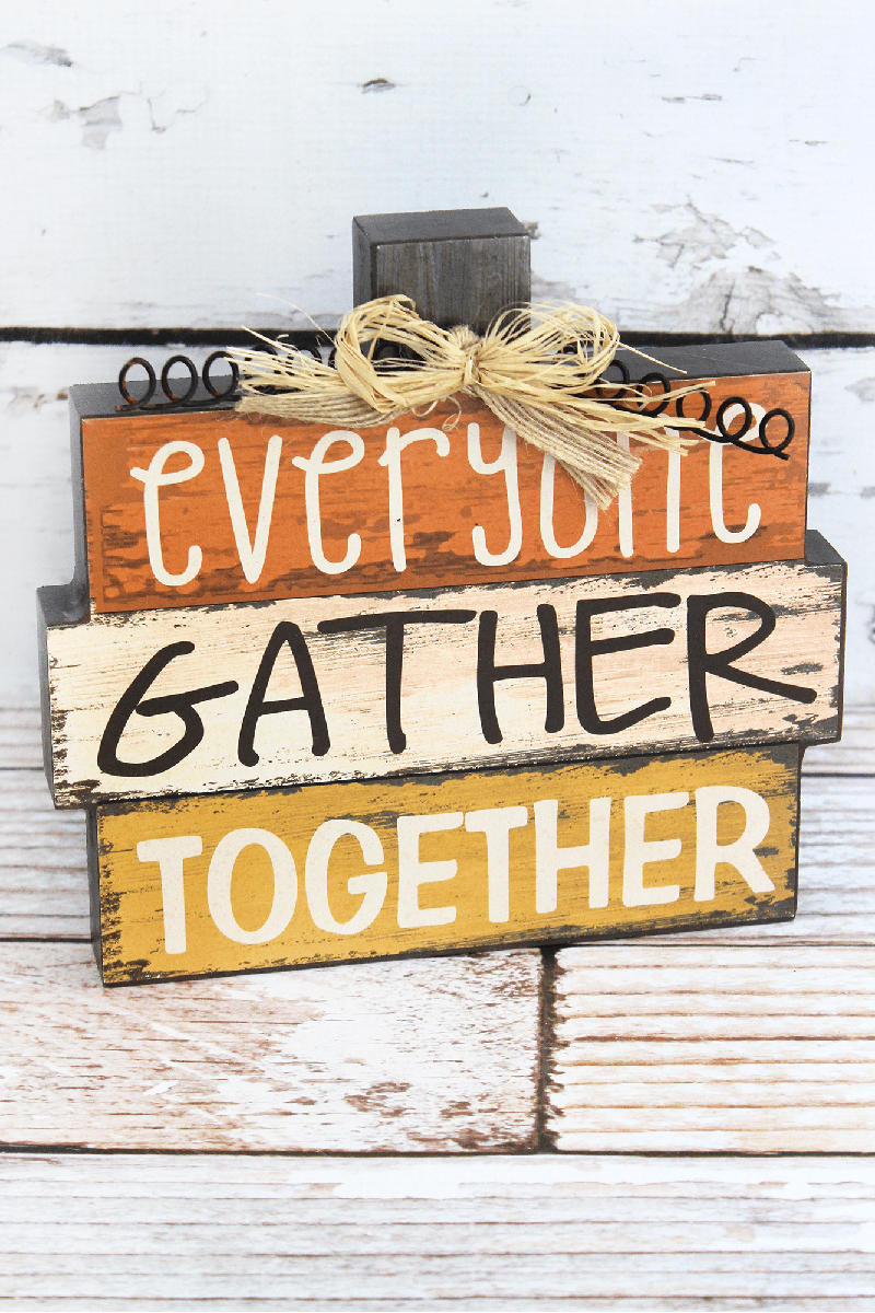 7.5 x 8 'Everyone Gather Together' Wood Tabletop Sign