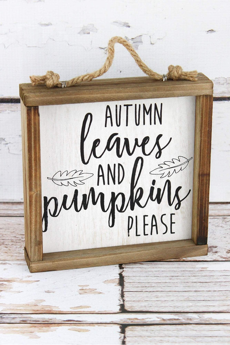 7 x 7 'Autumn Leaves And Pumpkins Please' Framed Wood Block Sign