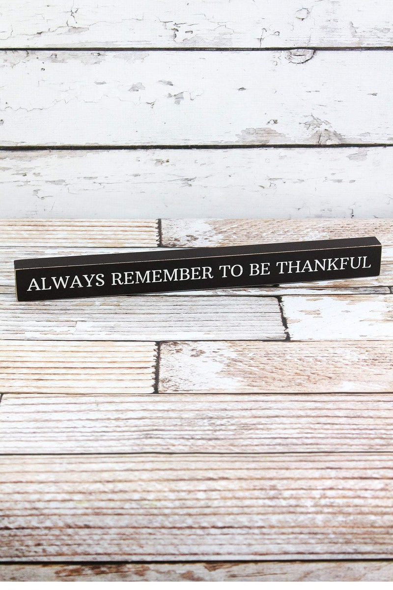 1.5 x 16 'Always Remember To Be Thankful' Wood Block Sign