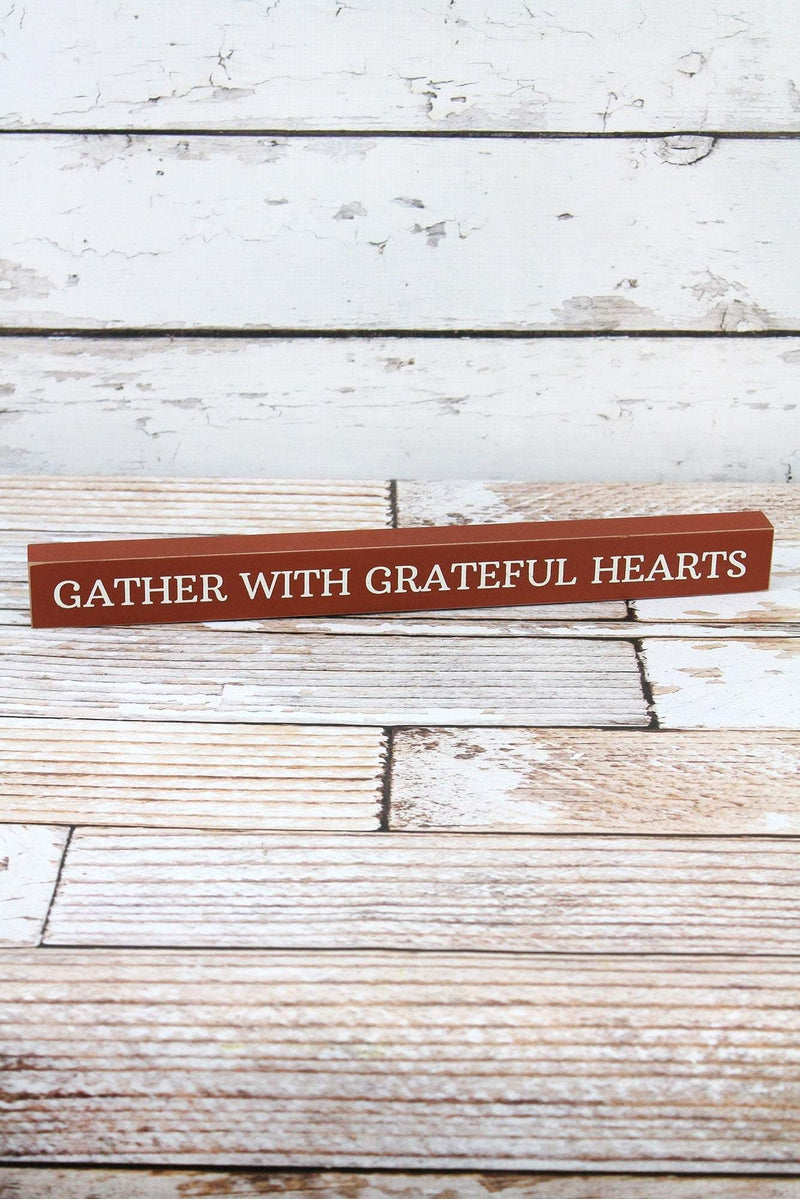 1.5 x 16 'Gather With Grateful Hearts' Wood Block Sign