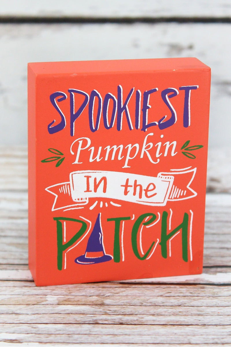 4 x 3.25 'Spookiest Pumpkin In The Patch' Wood Block Sign