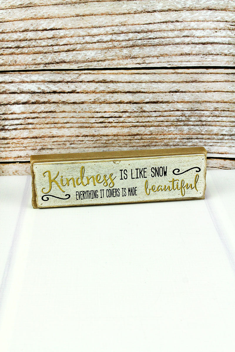 2 x 7.25 'Kindness Is Like Snow' Wood Block Sign