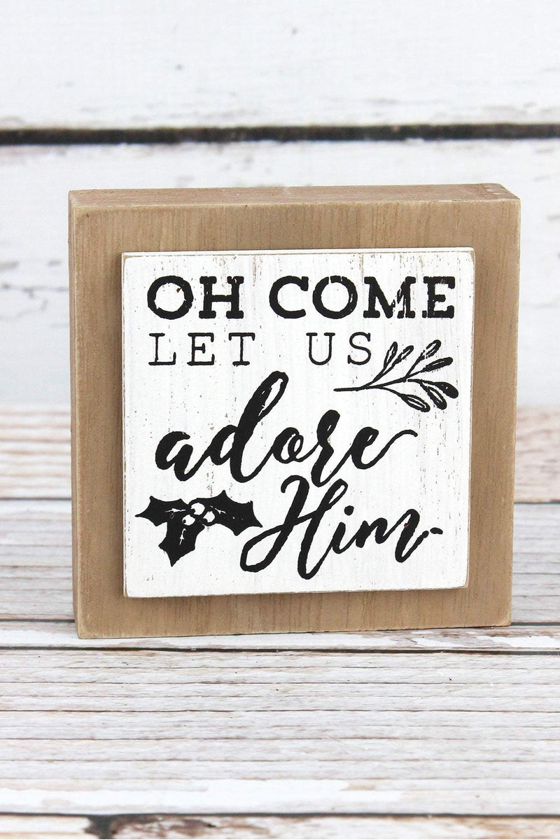 4 x 4 'Oh Come Let Us Adore Him' Wood Box Sign