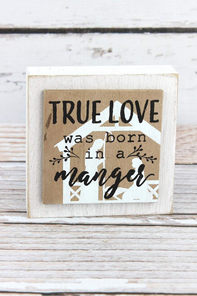 4 x 4 'True Love Was Born In A Manger' Wood Box Sign