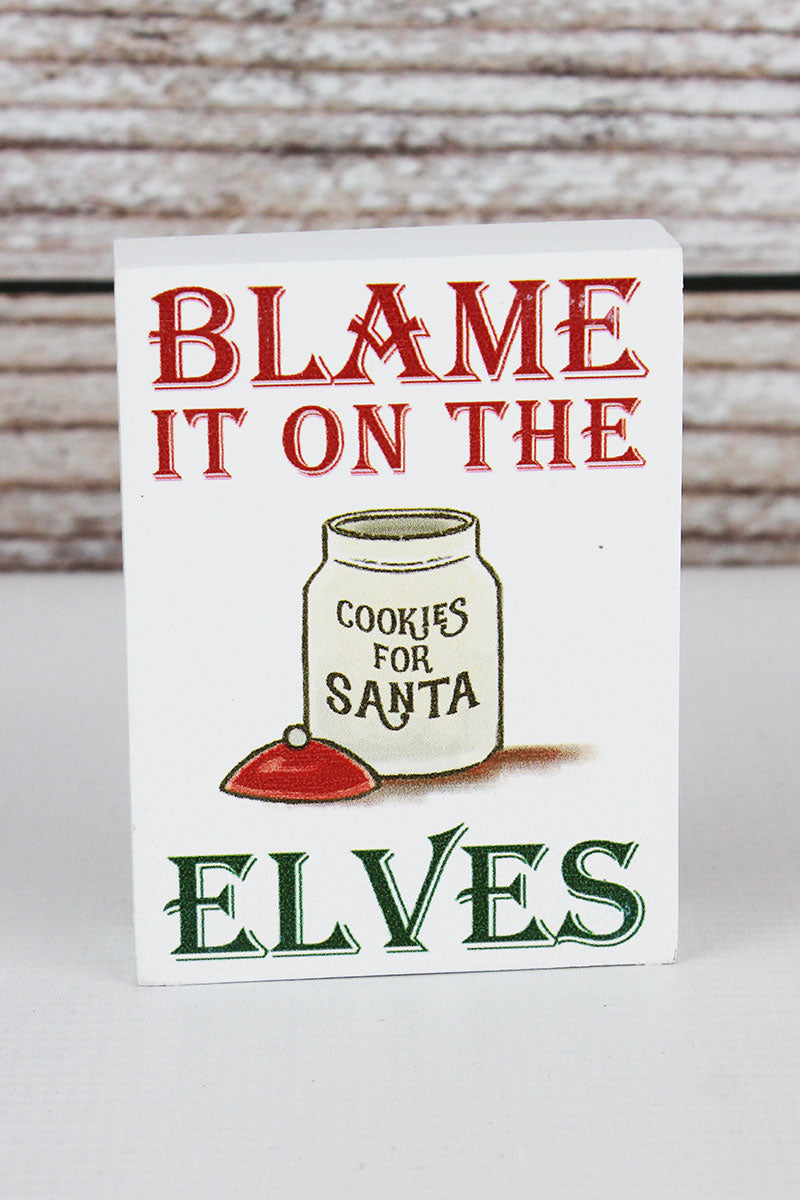 4 x 3 'Blame It On The Elves' Wood Block Sign