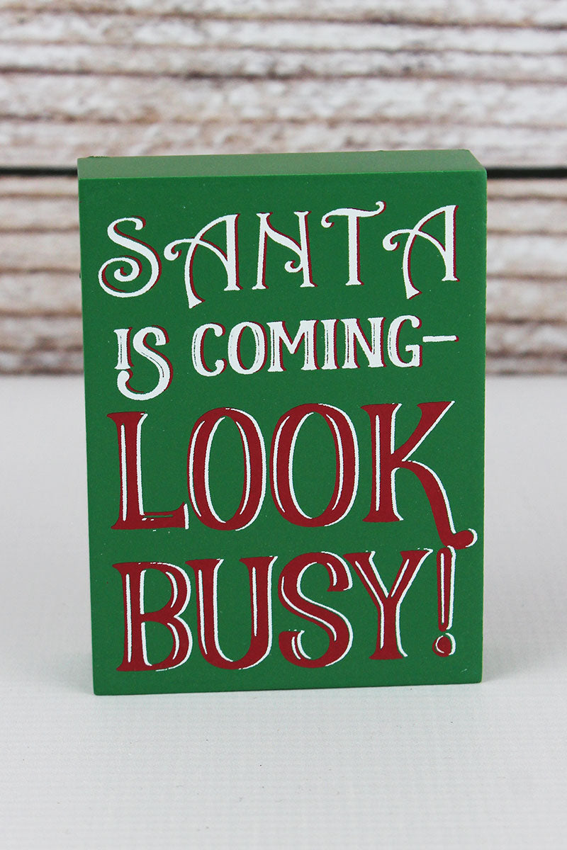 4 x 3 'Santa Is Coming Look Busy!' Wood Block Sign