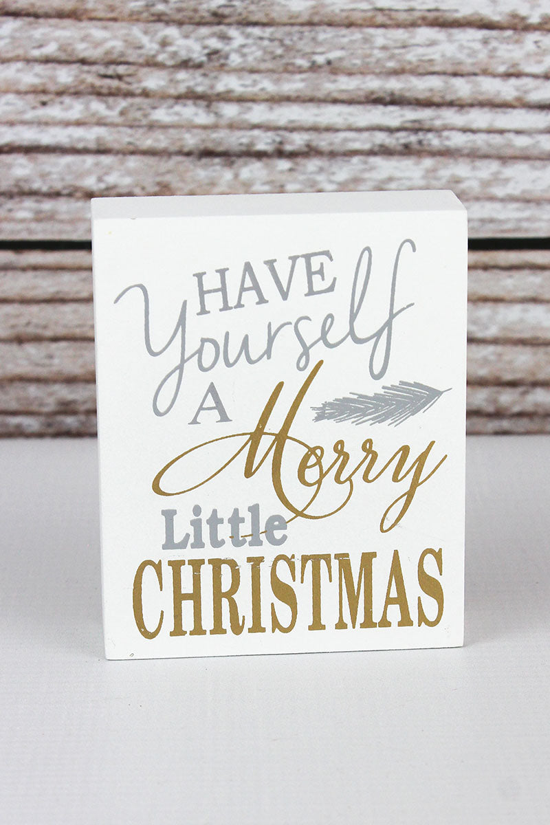 4 x 3.25 'Have Yourself A Merry Little Christmas' Wood Block Sign