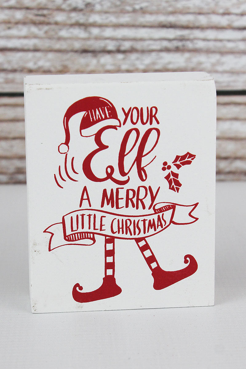4 x 3.25 'Have Your Elf A Merry Little Christmas' Wood Block Sign
