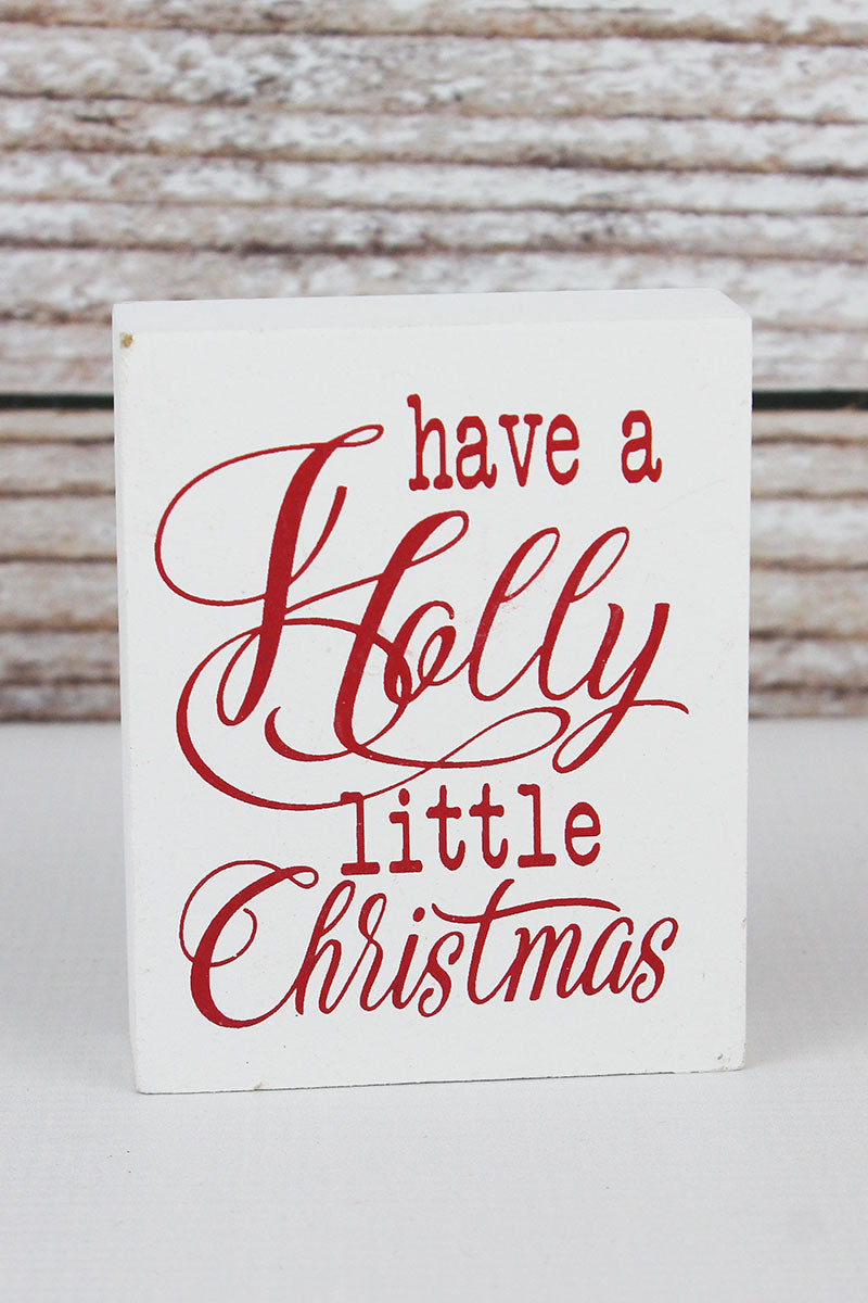 4 x 3.25 'Have A Holly Little Christmas' Wood Block Sign