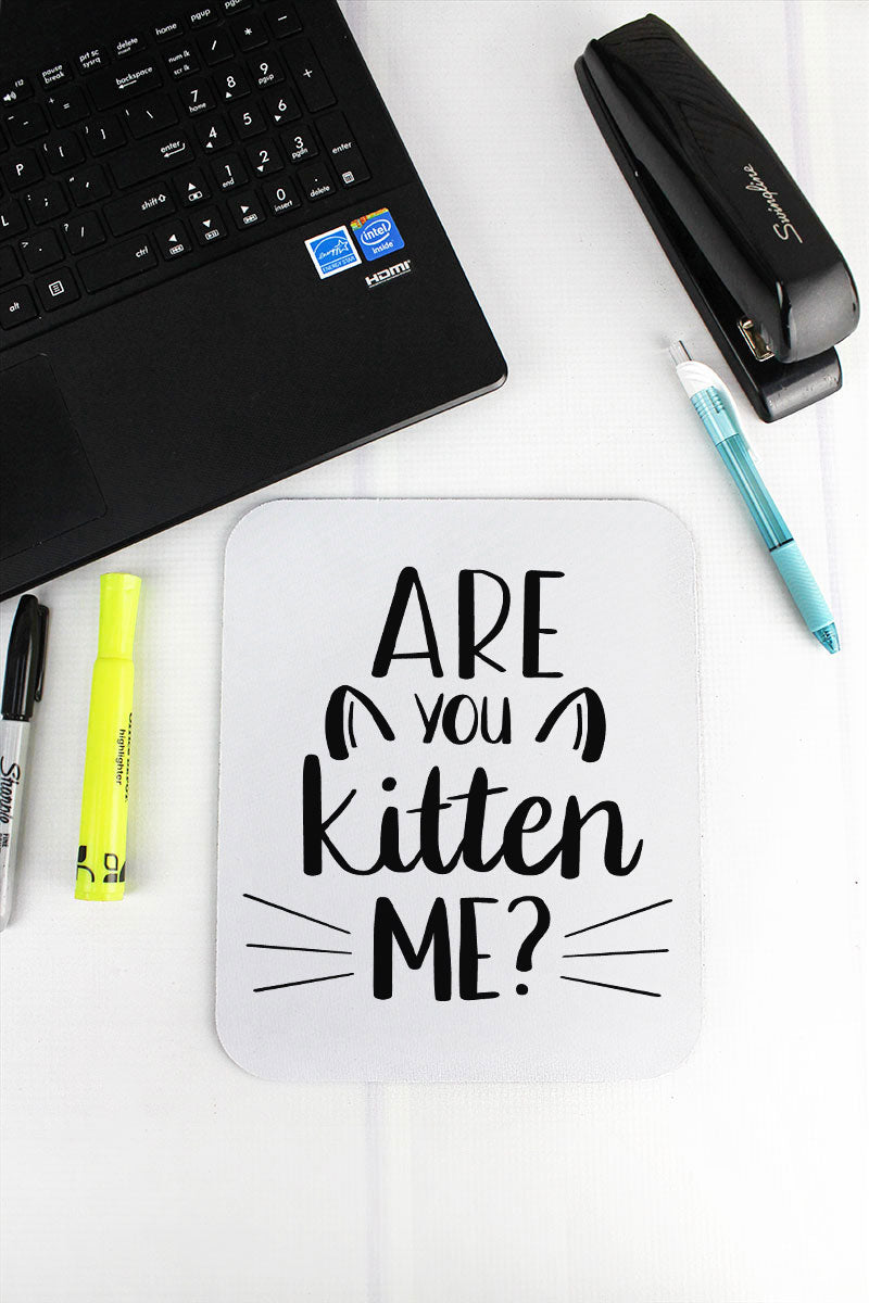 Are You Kitten Me? Mousepad