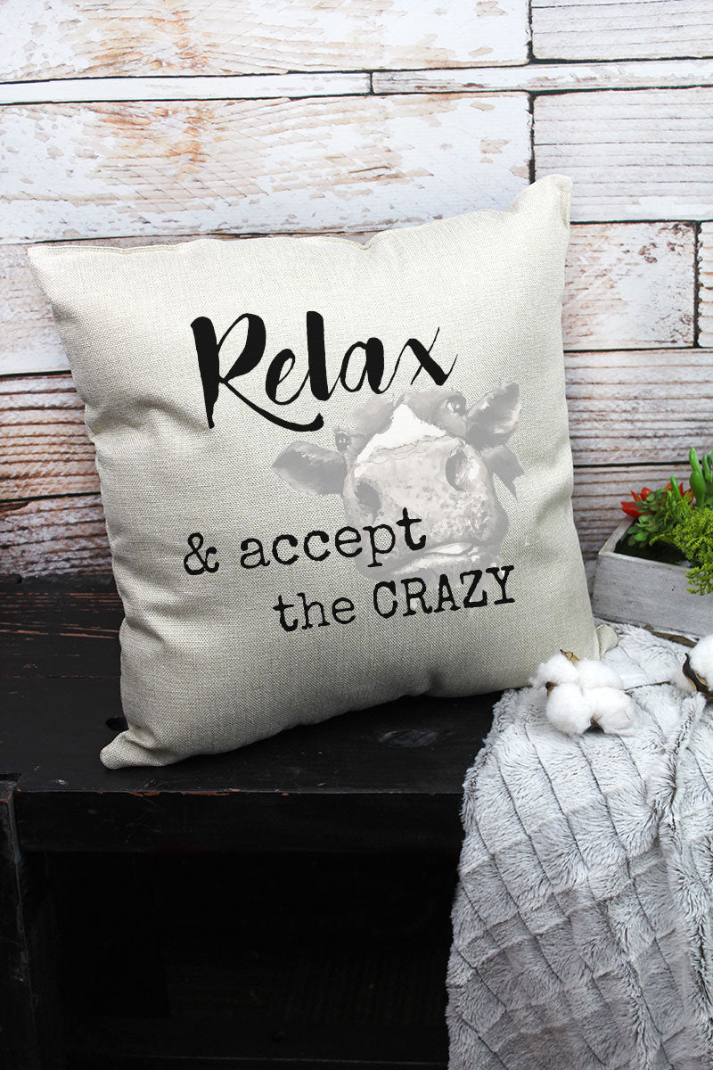 Relax & Accept The Crazy Cow Decorative Pillow Cover