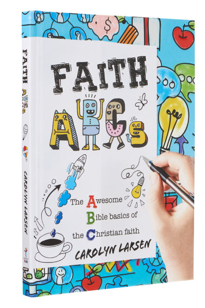 Faith ABCs - Awesome Bible Basics of the Christian Faith Book