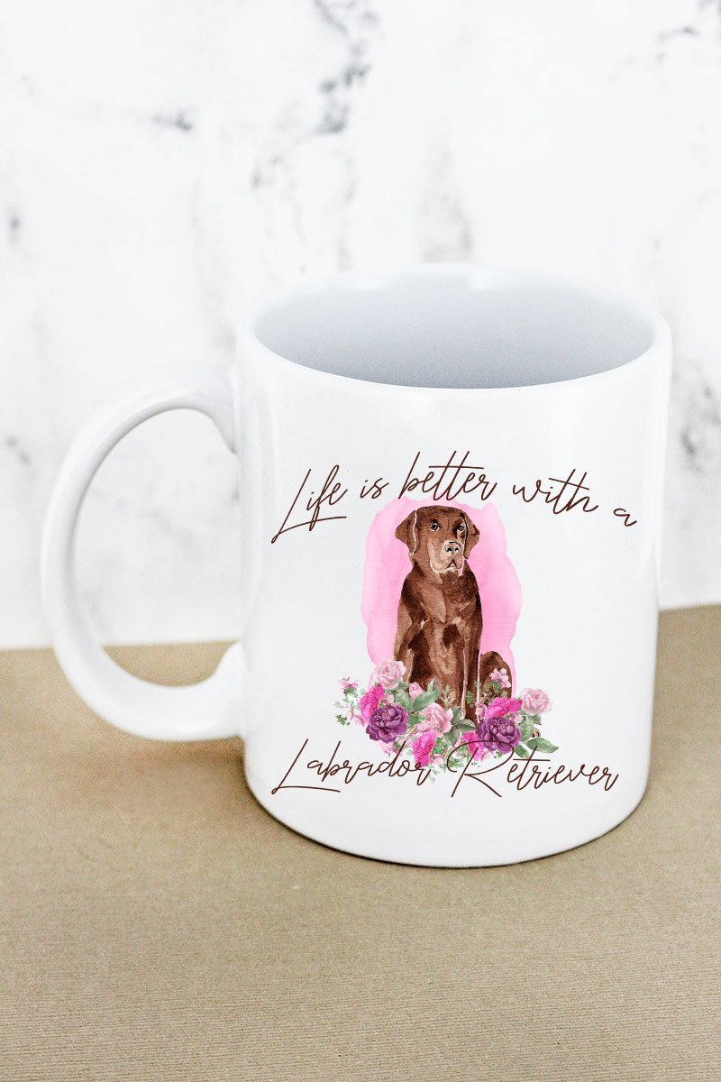 Life Is Better With A Labrador Retriever White Mug