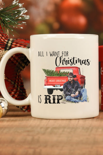 All I Want For Christmas Is Rip White Mug