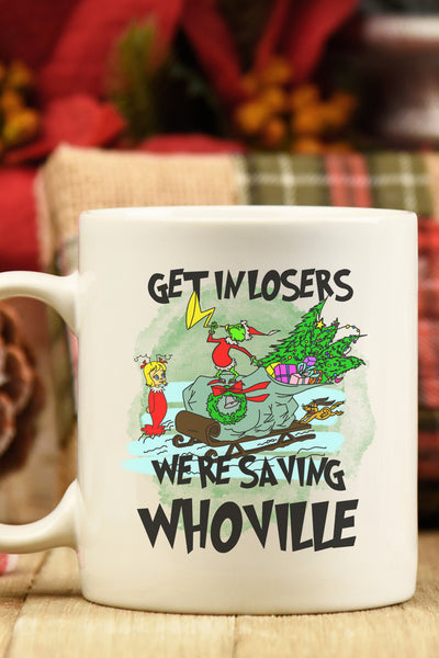 Get In Losers We're Saving Whoville White Mug