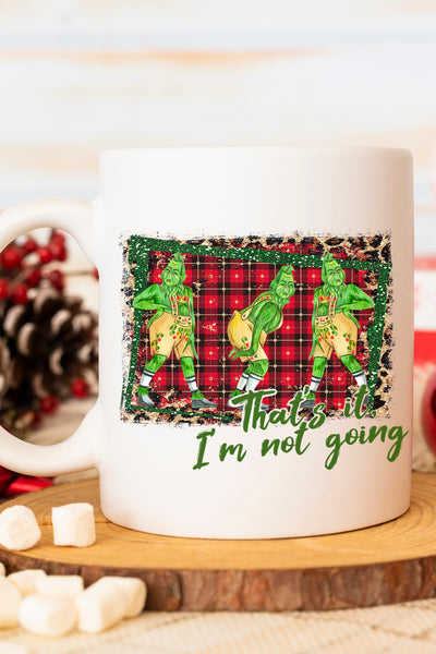 That's It I'm Not Going Grinch White Mug