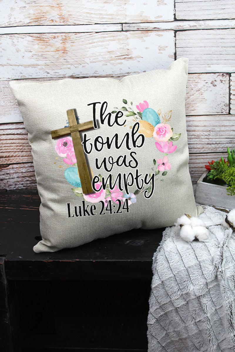 The Tomb Was Empty Decorative Pillow Cover