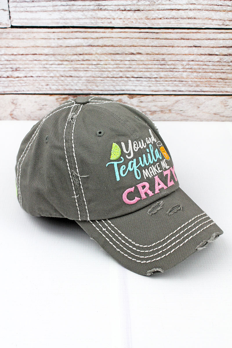 Distressed Steel Gray 'You And Tequila Make Me Crazy' Cap