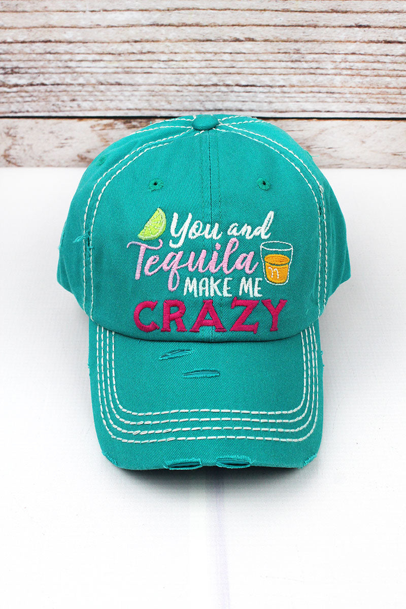 Distressed Turquoise 'You And Tequila Make Me Crazy' Cap